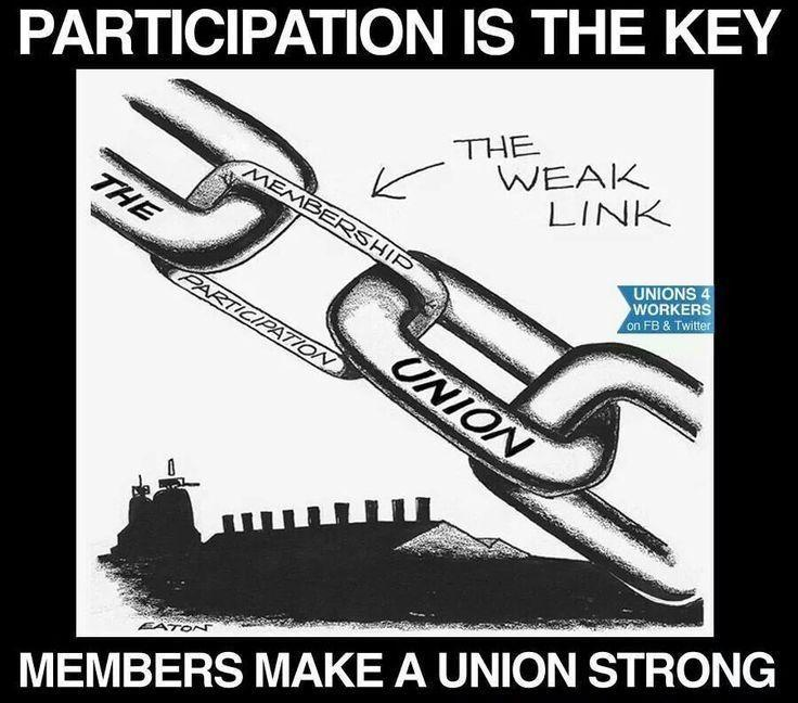 Participation is the key!  Members make the union strong!
